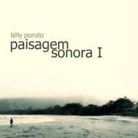 """Paisagem Sonora I"" by Billy Ponzio"