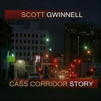 Album Cass Corridor Story by Scott Gwinnell