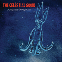 The Celestial Squid by Henry Kaiser