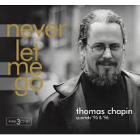 Thomas Chapin: Never Let Me Go