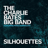 Silhouettes by The Charlie Bates Big Band