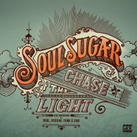 Soul Sugar: Chase The Light (Excursions in Soul, Reggae, Funk, and Dub)