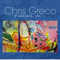 Chris Greco - Standards, Vol. 1 - 2014 CD Release