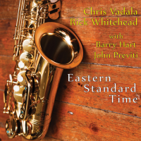 "Chris Vadala & Rick Whitehead release ""Eastern Standard Time"" on Art Of Life Records"