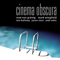 Album Cinema Obscura by Mark Wingfield
