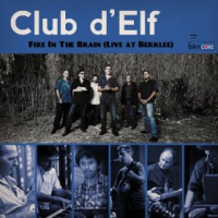 Album Fire in the Brain Live at Berklee by Club d'Elf