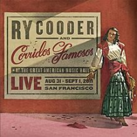 Ry Cooder and Corridos Famosos: Live in San Francisco