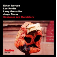 Ethan Iverson, Lee Konitz, Larry Grenadier & Jorge Rossy: Costumes Are Mandatory