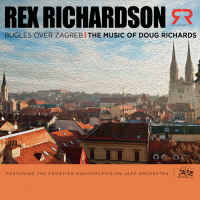 Rex Richardson BUGLES OVER ZAGREB / The Music of Doug Richards