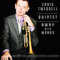 """Bugles Media Releases """"Away With Words"""" The Debut Album From Louisville Jazz Trumpeter Craig Tweddell"""