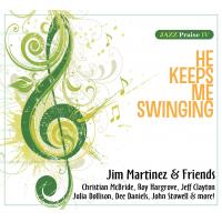 Album He Keeps Me Swinging by Jim Martinez