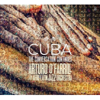 Arturo O'Farrill & The Afro Latin Jazz Orchestra: Cuba: The Conversation Continues