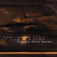 Album D'antre deux terres-Antonini Trio by Catali Antonini