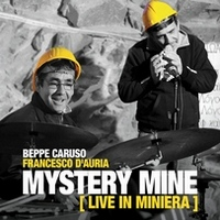 Mystery Mine - Live in miniera by Beppe Caruso