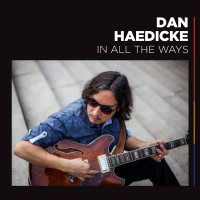 Guitarist Dan Haedicke To Release In All The Ways On June 24