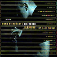 Adam Pieronczyk: Digivooco feat. Gary Thomas
