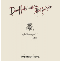 Dan Hicks And The Hot Licks: Greatest Licks - I Feel Like Singin'