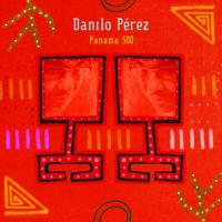 "Read ""Danilo Perez: Panama 500"" reviewed by Victor L. Schermer"