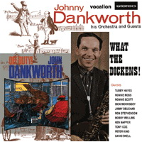 "Read ""John Dankworth: What The Dickens! / Off Duty!"" reviewed by Duncan Heining"