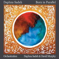 Album Born in Parallel by Daphna Sadeh