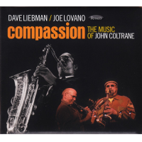 Dave Liebman/Joe Lovano: Compassion: The Music Of John Coltrane