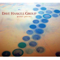 "Guitarist Dave Haskell Releases Debut Album, ""Pivot Point"", Feat. Robben Ford, Russell Ferrante, Jimmy Haslip"