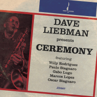 Ceremony by Dave Liebman