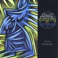 Leopoldo F. Fleming: David Murray: Speaking in Tongues