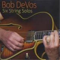 Bob DeVos: Six String Solos