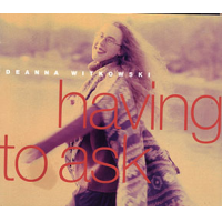Album Having To Ask by Deanna Witkowski