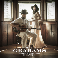 The Grahams: Riverman's Daughter (Deluxe Edition)
