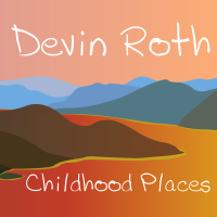 Album Childhood Places by Devin Roth