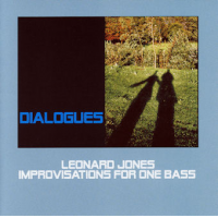 Album Dialogues - Improvisations for One Bass by Leonard E. Jones