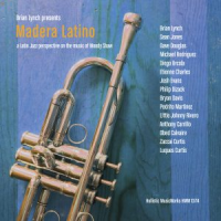 Brian Lynch: Madera Latino - A Latin Jazz Perspective on the Music of Woody Shaw