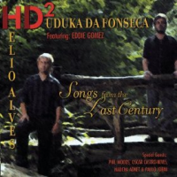 Helio Alves and Duduka Da Fonseca (HD2): Songs from the Last Century
