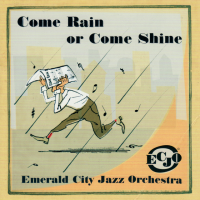 Album Emerald City Jazz Orchestra - Come Rain Or Come Shine by Reuel Lubag