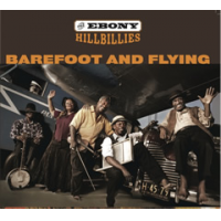 Album BAREFOOT AND FLYING by THE EBONY HILLBILLIES