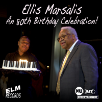 Nu Jazz Entertainment/ELM Records Announces The Vinyl Release Of An 80th Birthday Celebration! From NEA Jazz Master Ellis Marsalis In Celebration Of His 82nd Birthday For A Limited Time!