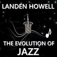 Album The Evolution of Jazz by Landen Howell