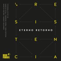 Eterno Retorno - La Resistencia