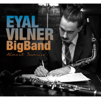"Bryan Davis: ""Almost Sunrise"" - Eyal Vilner Big Band"