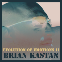 Album Evolution of Emotions II by Brian Kastan