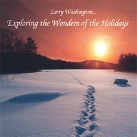 Album Exploring The Wonders of The Holidays by Larry Washington