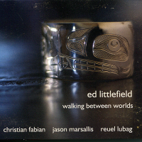 Ed Littlefield - Walking Between Worlds