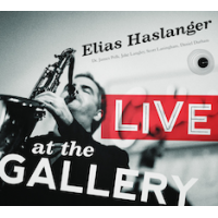 "Texas Tenor Saxman Elias Haslanger Releases ""Live At The Gallery"" (Cherrywood Records) On May 6"
