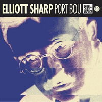 Album Port Bou by Elliott Sharp