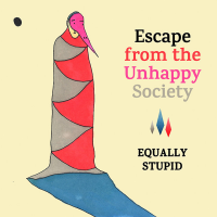 "Read ""Escape  from The Unhappy Society"""