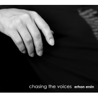 Album Chasing The Voices by Erhan Ersin