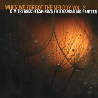 Album When We Forgot the Melody Vol. 2 by Tito Mangialajo Rantzer