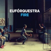 Euforquestra: Fire